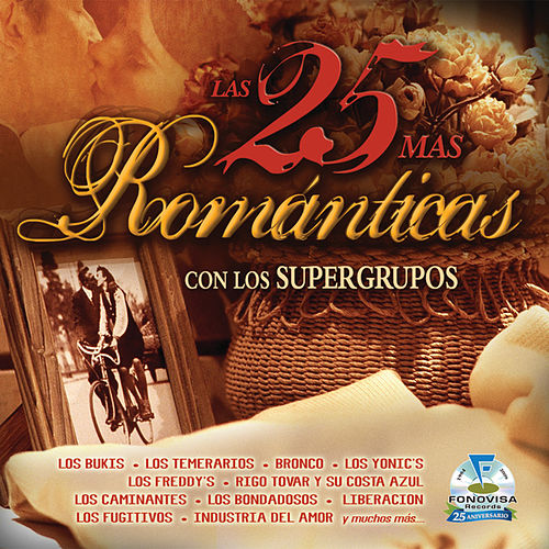 Las 25 Mas Romanticas Con Los Supergrupos by Various Artists
