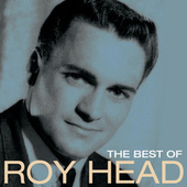 Play & Download The Best Of Roy Head by Roy Head | Napster