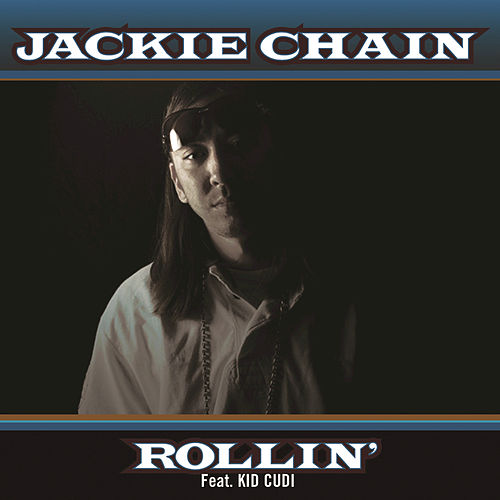 Play & Download Rollin' by Jackie Chain | Napster