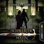Höllengold - Die Schwerter - Die High-Fantasy-Reihe 1 von Thomas Lisowsky