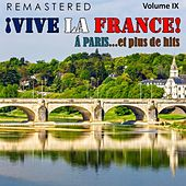 ¡Vive la France!, Vol. 9 - À Paris... et plus de hits (Remastered) by Various Artists