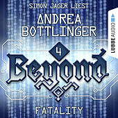 Beyond, Folge 4: FATALITY von Andrea Bottlinger
