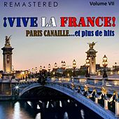 ¡Vive la France!, Vol. 7 - Paris canaille... et plus de hits (Remastered) by Various Artists