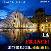 ¡Vive la France!, Vol. 10 - Les trois cloches... et plus de hits (Remastered) by Various Artists