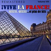 ¡Vive la France!, Vol. 8 - Quizás, quizás... et plus de hits (Remastered) by Various Artists