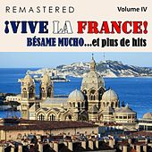 ¡Vive la France!, Vol. 4 - Bésame mucho... et plus de hits (Remastered) by Various Artists