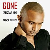 Gone (Reggae Mix) by Trevor Pinnock