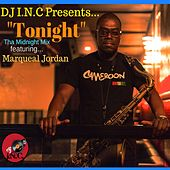 Tonight (Tha Midnight Mix) [feat. Marqueal Jordan] by DJ I.N.C.