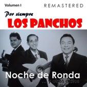 Por siempre Los Panchos, Vol. 1 - Noche de ronda y otros éxitos (Remastered) by Trío Los Panchos