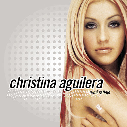 Play & Download Mi Reflejo by Christina Aguilera | Napster