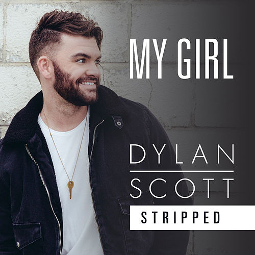My Girl (Stripped) by Dylan Scott
