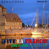 ¡Vive la France!, Vol. 15 - April in Paris... et plus de hits (Remastered) by Various Artists