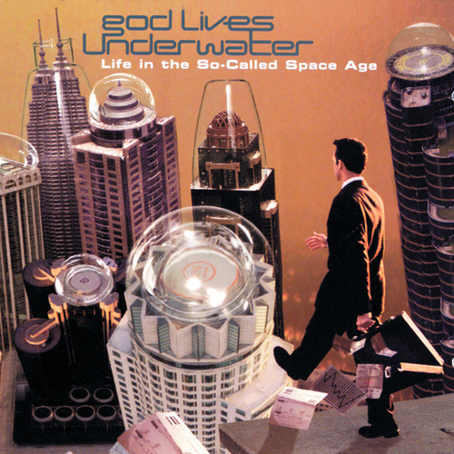 Life In The So-Called Space Age by God Lives Underwater
