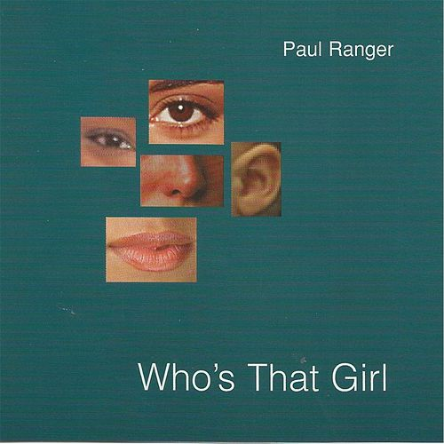 Who's That Girl by Paul Ranger