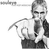 Hip Hop Medicine (feat. Dustin Tavella) by Souleye