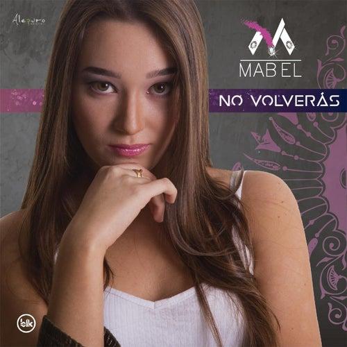 No Volverás by Mabel