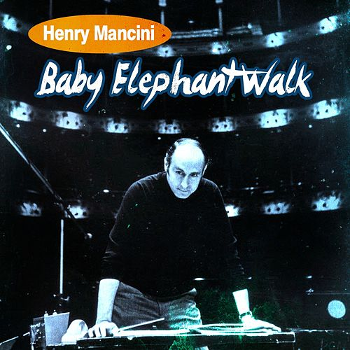 Baby Elephant Walk de Henry Mancini