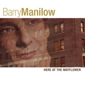 Play & Download Here At The Mayflower by Barry Manilow | Napster