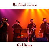 Glad Tidings by The Belfast Cowboys