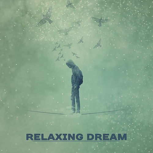 Relaxing Dream – Healing Lullabies for Sleep, Bedtime, Calm Melodies to Bed, Sweet Dreams, Night Music, Therapy for Pure Mind de The Rest