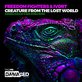 Creature from the Lost World (Jordan Suckley & Sam Jones Remix) by Freedom Fighters