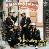 Play & Download Embargame A Mi by Los Invasores De Nuevo Leon | Napster