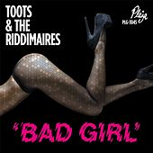 Bad Girl von Toots and the Maytals
