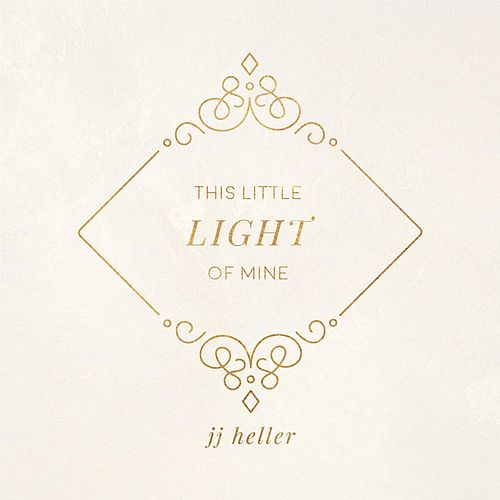 This Little Light of Mine by JJ Heller