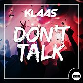 Play & Download Don't Talk by Klaas | Napster