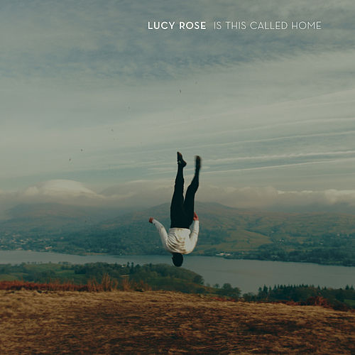 Is This Called Home by Lucy Rose
