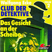 Folge 2: Das Gesicht an der Scheibe von Club der Detektive