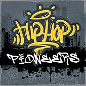 Hip-Hop Pioneers by Various Artists