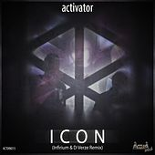 Icon (Infirium & D-Verze Remix) by Activator