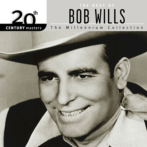 Play & Download 20th Century Masters: The Millennium Collection... by Bob Wills & His Texas Playboys | Napster