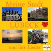 Meine Stadt Lübeck - Und ihre Lieder, Vol. 2 by Various Artists