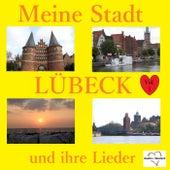Meine Stadt Lübeck - Und ihre Lieder, Vol. 1 by Various Artists