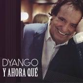 Y Ahora Que by Dyango