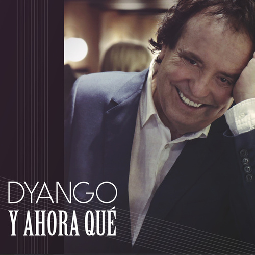 Play & Download Y Ahora Que by Dyango | Napster