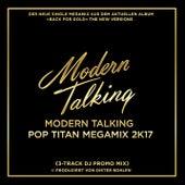 Modern Talking Pop Titan Megamix 2k17 (3-Track DJ Promo) von Modern Talking