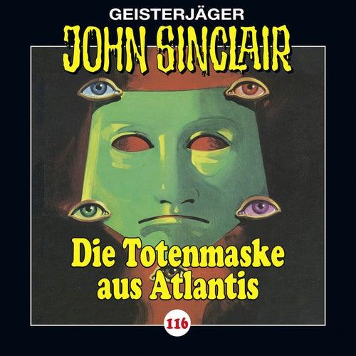 Folge 116: Die Totenmaske aus Atlantis. Teil 4 von 4 von John Sinclair