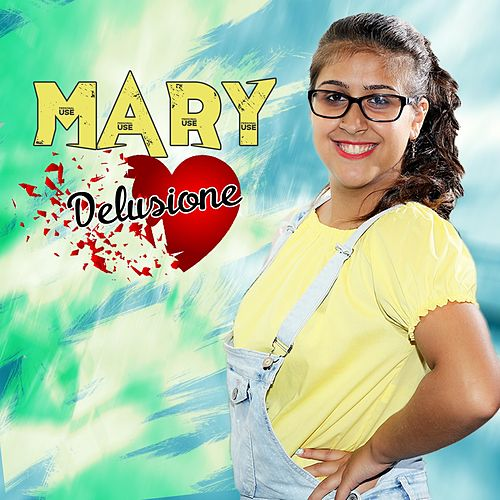 Delusione by Mary