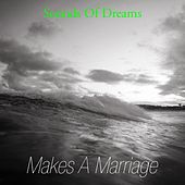 Makes a Marriage by Sounds Of Dreams