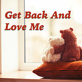 Get Back And Love Me von Various Artists