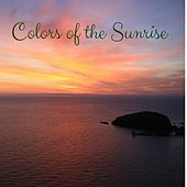 Colors of the Sunrise by Nature Sounds