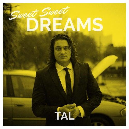 Sweet Sweet Dreams de Tal