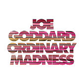 Ordinary Madness (Edit) de Joe Goddard