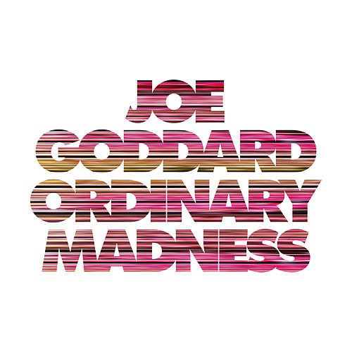 Ordinary Madness (Edit) by Joe Goddard