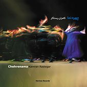 Chehrenama by Kamran Rastegar
