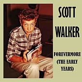 Forevermore (The Early Years) by Scott Walker