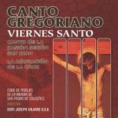 Canto Gregoriano: Viernes Santo: Canto de la Pasión Según San Juan - La Adoración de la Cruz by Coro de Monjes de la Abadía San Pedro de Solesmes